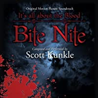 Bite Nite Original Motion Picture Soundtrack by Scott Kunkle