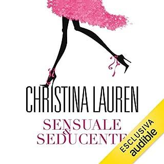 Sensuale & Seducente     Wild Seasons 3              Di:                                                                                                                                 Christina Lauren                               Letto da:                                                                                                                                 Sabrina Paganti                      Durata:  10 ore e 1 min     38 recensioni     Totali 4,3