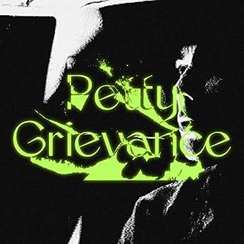 Petty Grievance