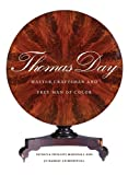 Thomas Day: Master Craftsman and Free Man of Color (Richard Hampton Jenrette Series in Architecture and the Decorative Arts)