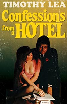 Confessions from a Hotel (Confessions, Book 4) by [Timothy Lea]
