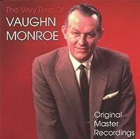 The Very Best Of Vaughn Monroe by Vaughn Monroe (1998-10-20)