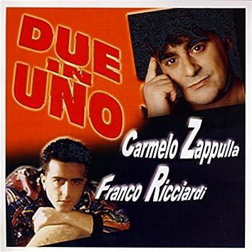 Due in uno: Carmelo Zappulla, Franco Ricciardi