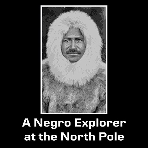 A Negro Explorer at the North Pole audiobook cover art