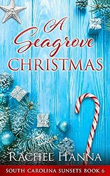 A Seagrove Christmas (South Carolina Sunsets Book 6) by [Rachel Hanna]