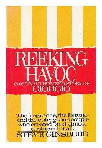 Reeking Havoc: Unauthorized Story of Giorgio