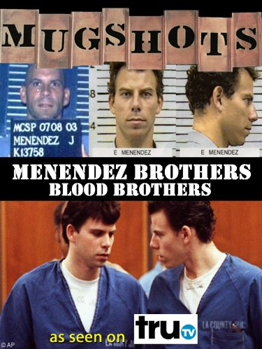 Mugshots: Menendez Brothers - Blood Brothers