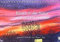 Blicke in die Natur und unsere Herzen (Tischkalender 2022 DIN A5 quer): Gemalte Eindruecke aus der Natur beruehren unsere Herzen. (Monatskalender, 14 Seiten )