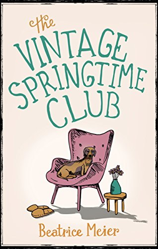 The Vintage Springtime Club: A charming novel for fans of The Hundred-Year-Old Man Who Climbed Out of the Window and Disappeared