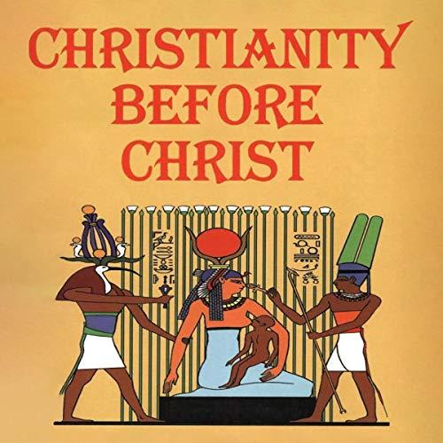 Christianity Before Christ Audiobook By John G. Jackson cover art