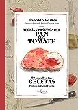 Teoría y práctica del pan con tomate (Fuera de Colección)