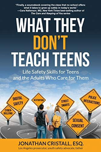 What They Don t Teach Teens Life Safety Skills for Teens and the Adults Who Care for Them product image