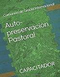 Auto-preservación Pastoral: CAPACITADOR