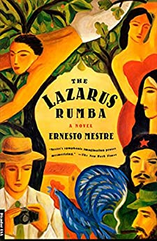 The Lazarus Rumba: A Novel by [Ernesto Mestre]