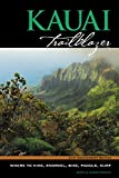Kauai Trailblazer Where to Hike, Snorkel, Bike, Paddle, Surf (Trailblazer Travel...