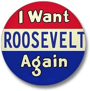 I Want Roosevelt Again Mini Button 1