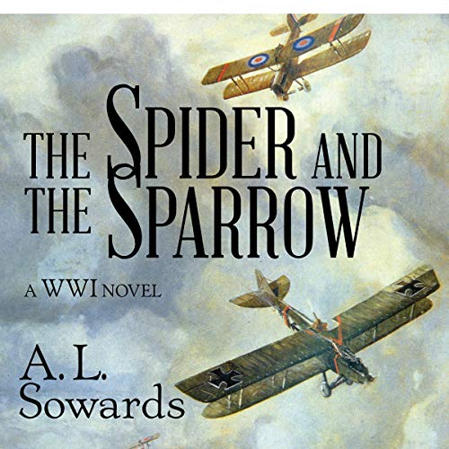 The Spider and the Sparrow Audiobook By A.L. Sowards cover art
