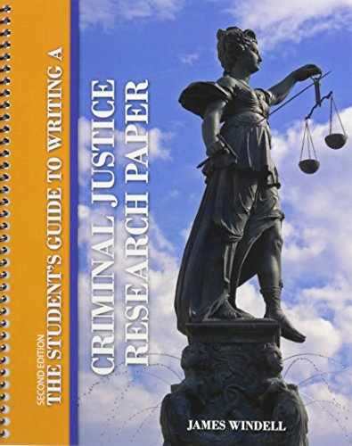 The Student's Guide to Writing a Criminal Justice Research Paper