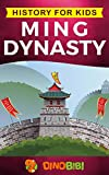 History for kids: Ming Dynasty: A captivating guide to the ancient history of Ming Dynasty (Ancient ...