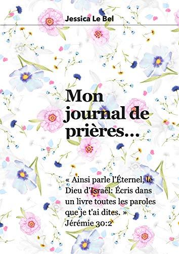 Mon journal de prières (French Edition)