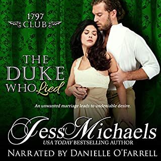 The Duke Who Lied     The 1797 Club, Book 8              By:                                                                                                                                 Jess Michaels                               Narrated by:                                                                                                                                 Danielle O'Farrell                      Length: 8 hrs and 39 mins     Not rated yet     Overall 0.0