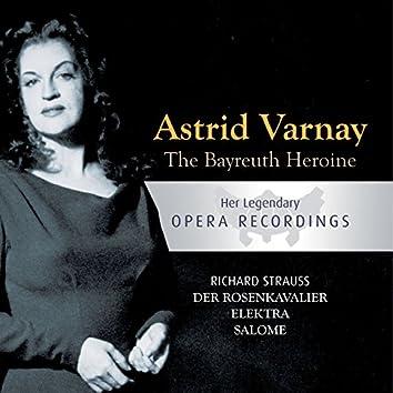 The Bayreuth Heroine - Astrid Varnay: Der Rosenkavalier, Elektra, Salome