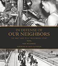 In Defense of Our Neighbors: The Walt and Milly Woodward Story