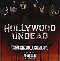 American Tragedy [Explicit] by Hollywood Undead (2011-04-05)