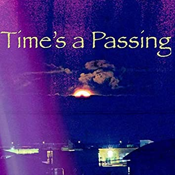 Time's a Passing