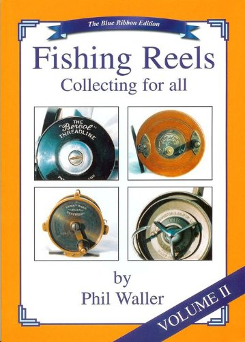 Fishing Reels: Blue Ribbon Edition v. 2: Collecting for All