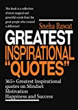 Quotes: 365+ Greatest Inspirational Quotes on Mindset, Motivation, Happiness and Success from famous people around the world: Greatest and most powerful ... famous people ever lived (English Edition)