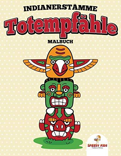 Indianerstämme Totempfähle Malbuch