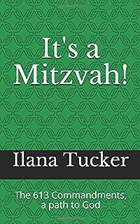 It's a Mitzvah!: The 613 Commandments, a path to God