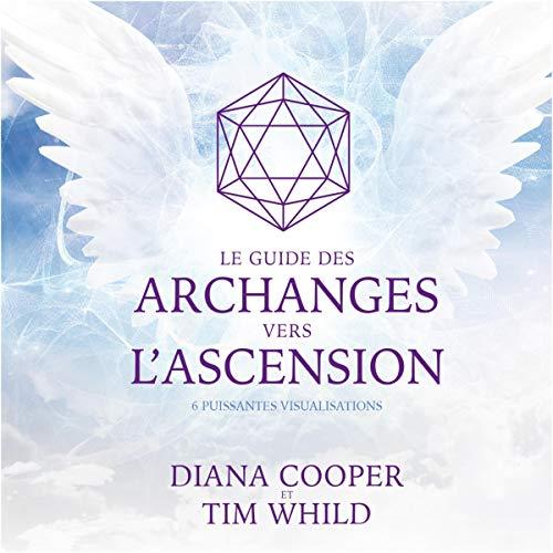 Couverture de Le guide des archanges vers l'ascension. 6 puissantes visualisations