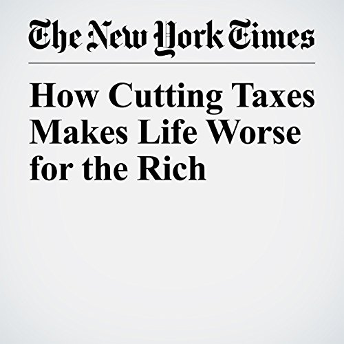 How Cutting Taxes Makes Life Worse for the Rich audiobook cover art
