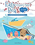 Easy Origami Paper Boat for Kids: Paper Boat To Fold And Coloring Book Kids, Origami For Kids: 1 (Activity Books For Kids)