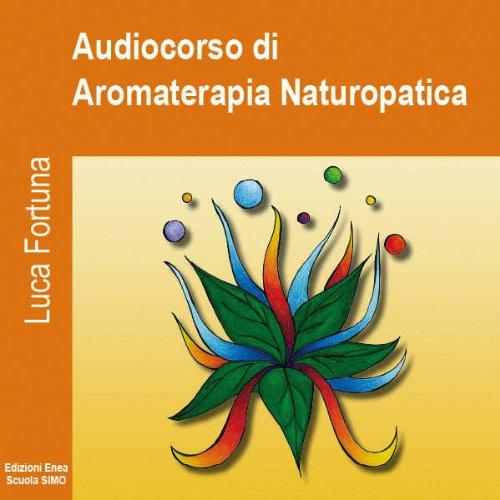 Audiocorso di Aromaterapia Naturopatica copertina