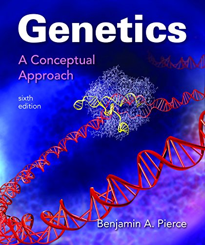 Compare Textbook Prices for Genetics: A Conceptual Approach Sixth Edition ISBN 9781319050962 by Pierce, Benjamin A.