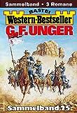 G. F. Unger Western-Bestseller Sammelband 25: 3 Western in einem Band (German Edition)