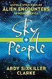 Sky People: Untold Stories of Alien Encounters in Mesoamerica