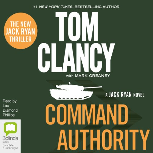 Command Authority                   By:                                                                                                                                 Tom Clancy                               Narrated by:                                                                                                                                 Lou Diamond Phillips                      Length: 17 hrs and 53 mins     67 ratings     Overall 4.6