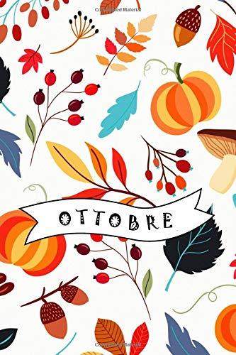 Ottobre: taccuino, blocco note, ricettario, diario, diario di viaggio, diario di giardinaggio, autunno, vendemmia, festa del raccolto, halloween, zucca, stagioni