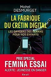 La fabrique du crétin digital - Les dangers des écrans pour nos enfants de Michel Desmurget