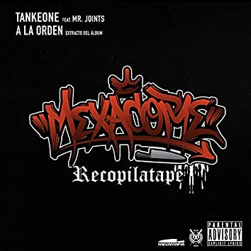 A La Orden, Extracto del album: Mexacore Recopilatape