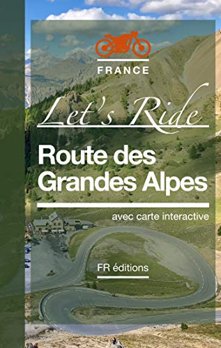 route des grandes alpes carte Amazon.com: Route des Grandes Alpes • Let's Ride: Itinéraire Auto
