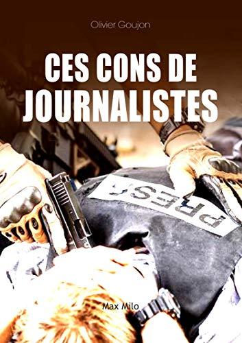 Ces cons de journalistes: Essais - documents (Essais-documents)