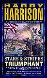 Stars & Stripes Triumphant (Stars and Stripes, No. 3)