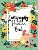 Calligraphy Practice Book: the ultimate brush lettering workbook for...