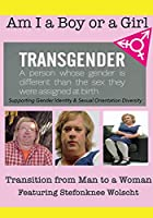 Am I A Boy of Girl Featuring Stefonknee Wolscht - Transition from Man to a Woman [DVD]