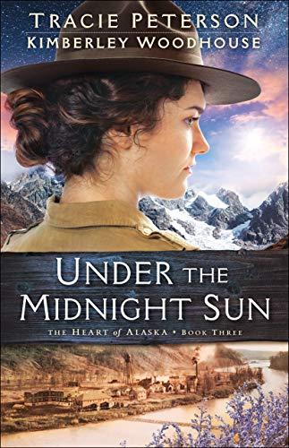 Under the Midnight Sun (The Heart of Alaska Book #3) (English Edition)